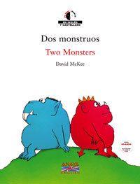 Dos monstruos  David McKee  Para un monstruo era de día, amanecía, para el otro se escondía la noche, y así empezó la pelea
