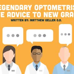 Check this out: 5 Legendary Optometrists Give Advice to New Grads. https://re.dwnld.me/7gwGt-5-legendary-optometrists-give-advice-to-new-grads