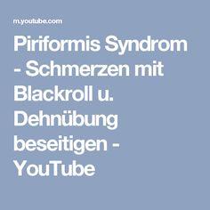 Piriformis Syndrom - Schmerzen mit Blackroll u. Dehnübung beseitigen - YouTube