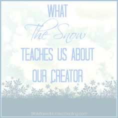Snow lessons for your Bible based homeschool