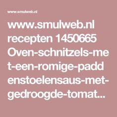 www.smulweb.nl recepten 1450665 Oven-schnitzels-met-een-romige-paddenstoelensaus-met-gedroogde-tomaten