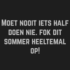 Me Quotes, Qoutes, Afrikaanse Quotes, First Language, Funny Quotes About Life, Good Morning Quotes, Teaching, Humor, Feelings