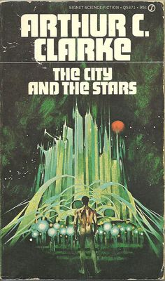 The City and the Stars, Arthur C. Clarke (1975 paperback edition), artist unknown
