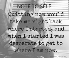 Note to self - Don't Quit!