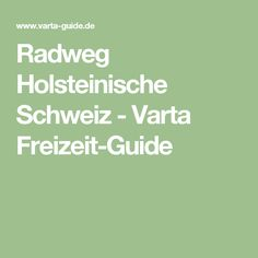 Radweg Holsteinische Schweiz - Varta Freizeit-Guide