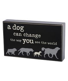 'A Dog Can Change the Way You See the World' Box Sign