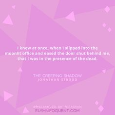 The Creeping Shadow by Jonathan Stroud | #MGCarousel #IReadMG #kidlit #mglit #amreading #bookblogger #bookquote #quoteoftheday