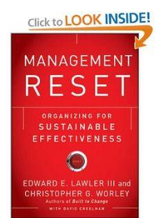 Management Reset: Organizing for Sustainable Effectiveness: Edward E. Lawler III, Christopher G. Worley, David Creelman: