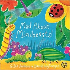 Mad About Minibeasts!: Amazon.co.uk: Giles Andreae, David Wojtowycz: 9781408341889: Books