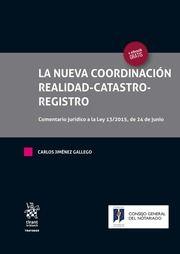 La Nueva coordinación realidad-catastro-registro: comentario jurídico a la Ley 13/2015, de 24 de junio/ Carlos Jiménez Gallego