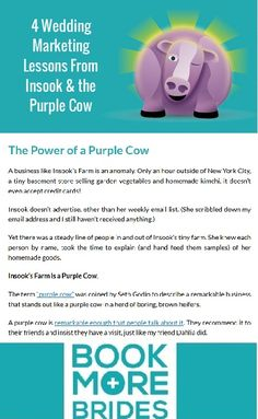 4 Wedding Marketing Lessons From Insook & the Purple Cow. Click to read the full article on http://www.BookMoreBrides.com