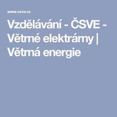 Vzdělávání - ČSVE - Větrné elektrárny | Větrná energie
