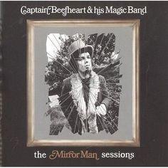 Captain Beefheart & His Magic Band - The Mirror Man Sessions