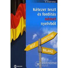Scheibl György: Kétezer teszt és fordítás német nyelvből című könyvét ajánljuk a COLUMBUS NYELVSTÚDIÓ felsőfokú német szintű tanulói számára. Signs, Shop Signs, Sign