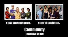 Community: Thursdays at 8pm on NBC    You should really watch it