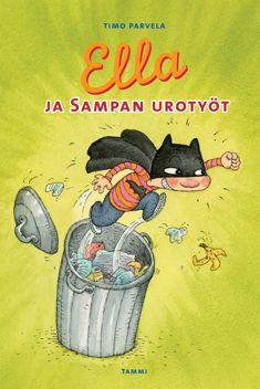 Ella ja Sampan urotyöt (9789513159290) - Timo Parvela - Kirjat - Bookplus kirjakauppa