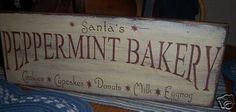 PRIMITIVE CHRISTMAS SIGN~~SANTA'S PEPPERMINT BAKERY~~