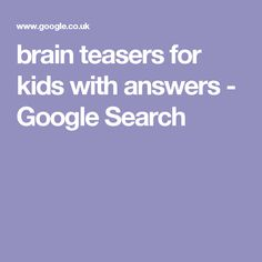 brain teasers for kids with answers - Google Search