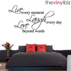 live every moment, laugh every day, love beyond words Wall Stickers Love, Wall Stickers Quotes, Wall Quotes, Wall Transfers, Love Wall, Red Candy, Beyond Words, Live Laugh Love, Inspirational Thoughts