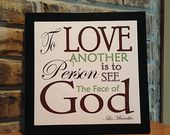 To Love Another Person is to See the Face of God - Les Miserables - wood sign