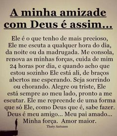 amizade com Deus King Of My Heart, My King, Spiritual Messages, Just Believe, Life Words, Jesus Loves Me, Thoughts And Feelings, Christian Life, God Is Good