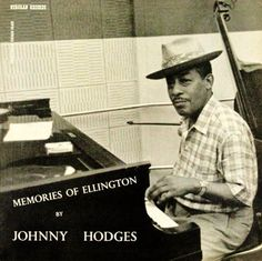 Johnny Hodges : Memories Of Ellington (LP, Vinyl record album) Jazz Artists, Song Artists, Jazz Musicians, Le Jazz Hot, Cool Jazz, Johnny Hodges, A Love Supreme, Hard Bop, Jazz Players