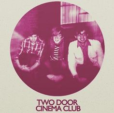 I think they're dead Two Door Cinema Club, Strange Music, Types Of Music, Cool Bands, Good Music, Indie, Survival, My Love, Musica