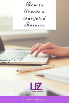Tips on creating a tailored and targeted resume. Resume Tips