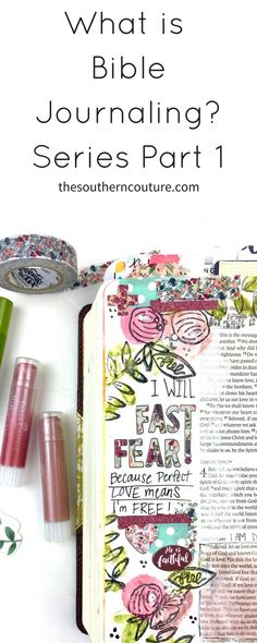 In this new series, I can't wait to share all the ends and outs of Bible journaling. Find out in this first part exactly what is Bible journaling at thesoutherncouture.com.