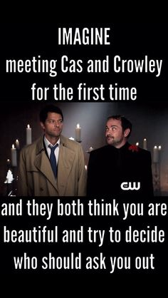 """Silence fills the room after you leave. """"Angelic,"""" Cas marvels. """"Sin itself,"""" Crowley mutters. The two catch each other's admissions. Peering over at each other, they realize what's to come. """"I call dibs!"""" Crowley shouts, snapping out in a black smoke. Castiel huffs, """"That's not fair."""" He disappears , the wind of his wings pushing the papers gently over the table."""