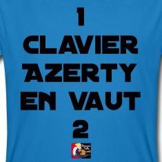 T-shirt pour les Geeks qui ne veulent pas rester sur la touche : 1 CLAVIER AZERTY EN VAUT 2  #geek #nerd #clavier #PC #unhommeavertienvaut2 #proverbe #aphorisme #adage #lafontaine #nolife #touche #tshirt #spreadshirt #humour