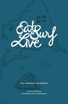 EAT SURF LIVE: DAS CORNWALL REISEBUCH