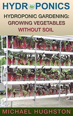 FREE TODAY Hydroponics: Hydroponic Gardening: Growing Vegetables Without Soil (aquaculture, herb garden, aquaponics, grow lights, hydrofarm, hydroponic systems, indoor garden) by Michael Hughston http://www.amazon.com/dp/B011DBTX5W/ref=cm_sw_r_pi_dp_ozoTvb1Q8D2WK #indoorgardeningsystem #hydroponicgardeningaquaponicssystem #indoorvegetablegardeninglights #indoorvegetablegardeninghydroponics