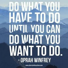 Start where you are. I Want To Work, Do What You Want, You Can Do, Make Money Online, How To Make Money, Start Where You Are, Oprah Winfrey, You Never, Your Family