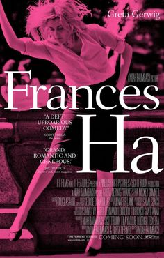 I wasn't all that keen on Frances Ha when I saw it at the 2012 Toronto International Film Festival. It might have worked for me as a short film, but as a feature it was a bit much. I do like this duotone poster, though.
