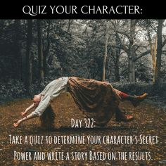 Day 322 of 365 Days of Writing Prompts: Take a quiz to determine your character's secret power and write a story based on the results. Shannon: When I was taken by the rebels I feared what th…