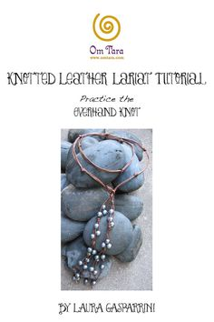 Knotted Leather Lariat Tutorial, leather and pearl lariat, leather knotting, make leather jewelry, leather jewelry tutorial,leather tutorial