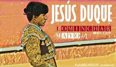 Jesús Duque anunciado en Lominchar   el próximo 1 de mayo     COMUNICACIÓN JESÚS DUQUE · 2 abril 2017     El diestro de Requena cierra u...