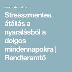 Stresszmentes átállás a nyaralásból a dolgos mindennapokra | Rendteremtő
