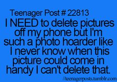 Yessss... And when i'm deleting  those it's a little bit heartbreaking.....glad..i am not the only one!