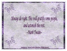 Always Do Right - http://quotesaboutlifeandlove.net/always-do-right/