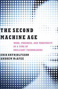The Second Machine Age ,Erik Brynjolfsson, Andrew Mcafee / IAE Bibliothèque, Salle de lecture - 305.34 BRY