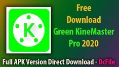 Green Kinemaster Pro Apk Best Video Editing App For Android