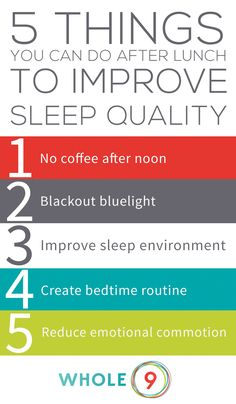 5 Things You can do After Lunch to Improve Sleep Quality - Whole9Life  - these are great strategies!  Simple & basic.