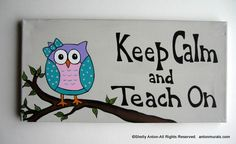 Keep Calm and Teach On  This hand painted canvas sign makes a GREAT end to the school year gift for a teacher friend, administrator, mentor,  or TpT mentor!