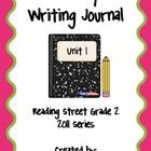 These are for Reading Street, Grade 2, 2011 series UNIT 1.  These journal writing activities can be used daily during your small group time, as hom...