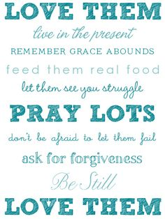 Beautiful! A reminder for all Moms out there ...#love #child #kids #kid #poster #reminder #encourage #bible #christian #poster #art #pray #live #forgiveness #still #grace #wall #children #mothers #mom #encourage