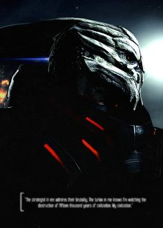 The strategist in me admires their brutality. The Turian in me knows I'm watching the destruction of fifteen thousand years of civilization. My civilization. #masseffect #garrus