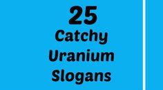 Uranium Slogans