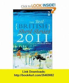 Best British Short Stories 2011 (Anthologies) (9781907773129) Nicholas Royle , ISBN-10: 1907773126  , ISBN-13: 978-1907773129 ,  , tutorials , pdf , ebook , torrent , downloads , rapidshare , filesonic , hotfile , megaupload , fileserve
